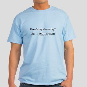 How's my davening? Light T-Shirt
