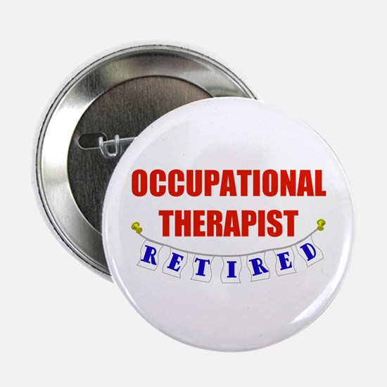 "Retired Occupational Therapist 2.25"" Button"