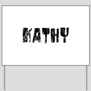 Kathy Faded (Black) Yard Sign
