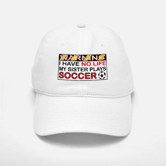 No Life Sister Soccer Baseball Baseball Cap