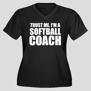 Trust Me, I'm A Softball Coach Plus Size T-Shi