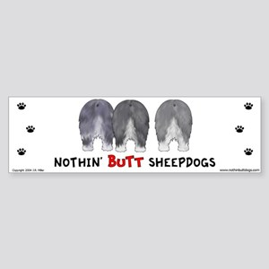 Nothin' Butt Sheepdogs Bumper Sticker