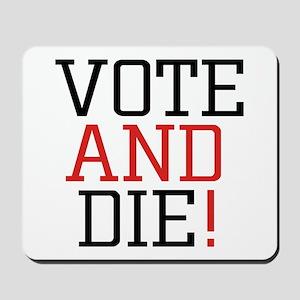 Vote and Die! - Mousepad