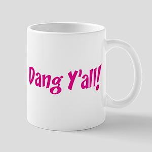 Dang Y'all! Mug
