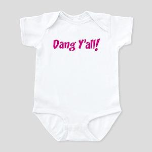 Dang Y'all! Infant Bodysuit
