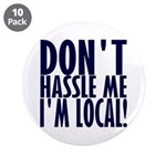 """Don't Hassle Me! 3.5"""" Button (10 pack)"""