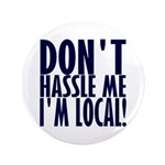 """Don't Hassle Me! 3.5"""" Button"""