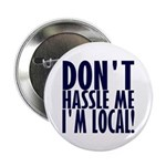 """Don't Hassle Me! 2.25"""" Button (10 pack)"""