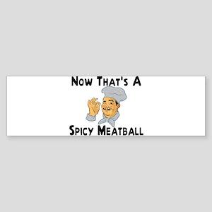 Spicy Meatball Bumper Sticker