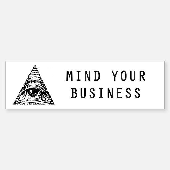 Mind Your Business Bumper Bumper Bumper Sticker