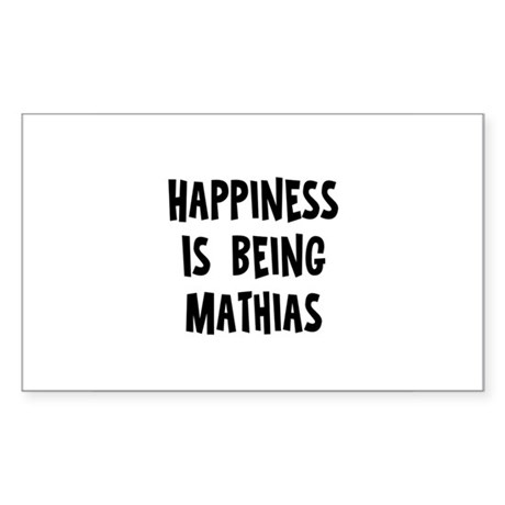 Happiness is being Mathias Rectangle Sticker