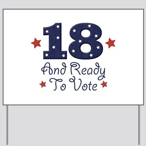 18 And Ready To Vote Yard Sign