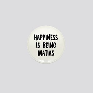 Happiness is being Matias Mini Button