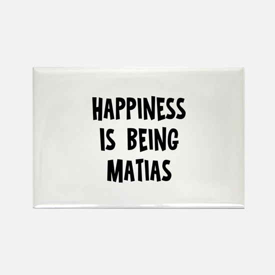Happiness is being Matias Rectangle Magnet
