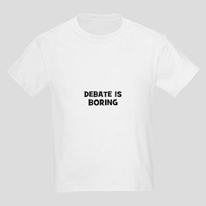 Debate Is Boring Kids Light T-Shirt