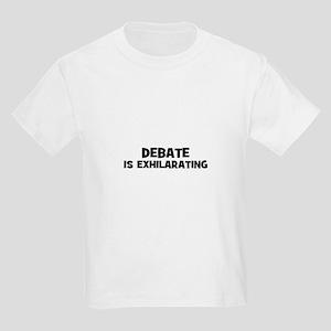 Debate Is Exhilarating Kids Light T-Shirt