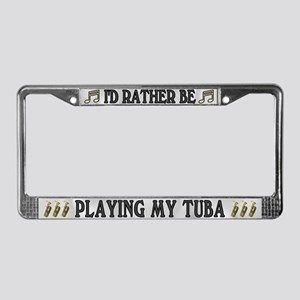 Rather Be Playing Tuba License Plate Frame
