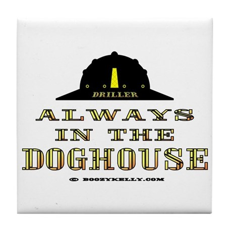 In The Doghouse Tile Coaster