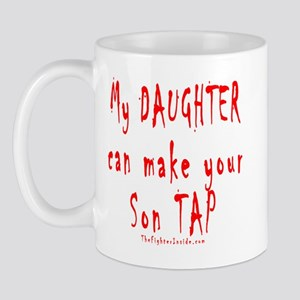 My Daughter can make your Son Mug