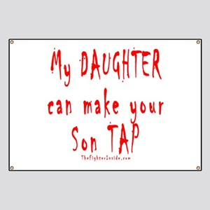 My Daughter can make your Son Banner