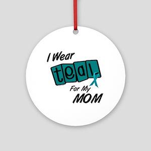 I Wear Teal 8.2 (Mom) Ornament (Round)