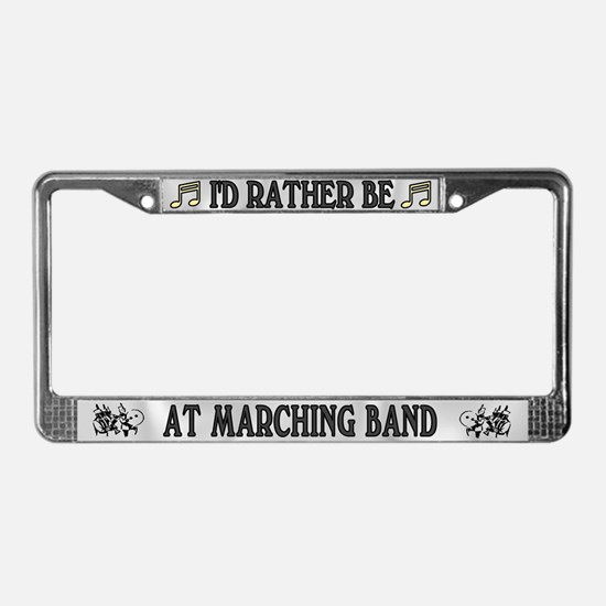 Rather Be Marching Band License Plate Frame