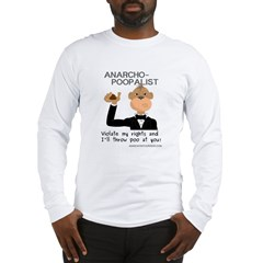 Anarcho Poopalist Long Sleeve T-Shirt