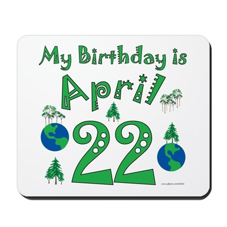 Earth Day Birthday April 22nd Mousepad