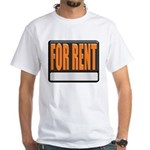 For Rent Sign White T-Shirt