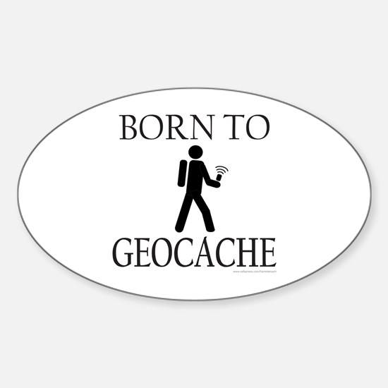 BORN TO GEOCACHE Oval Decal