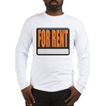 For Rent Sign Long Sleeve T-Shirt