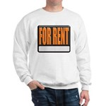 For Rent Sign Sweatshirt