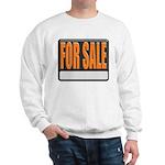 For Sale Sign Sweatshirt