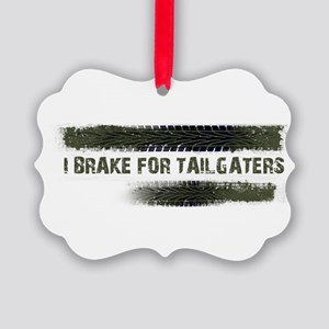 I BRAKE FOR TAILGATERS Picture Ornament