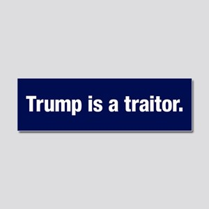 Trump Is A Traitor Car Magnet 10 X 3