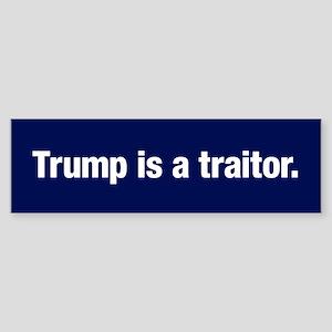 Trump Is A Traitor (bumper) Bumper Sticker
