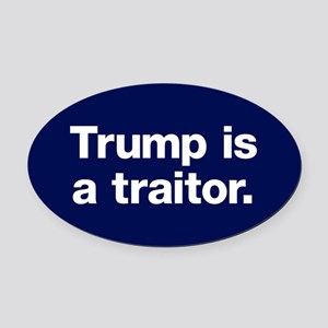 Trump Is A Traitor Oval Car Magnet