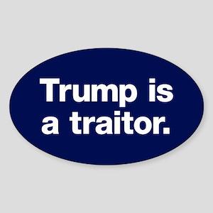 Trump Is A Traitor Sticker (oval)