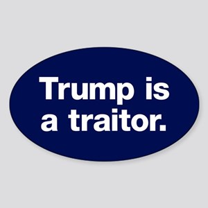 Trump Is A Traitor Sticker (oval 10 Pk)