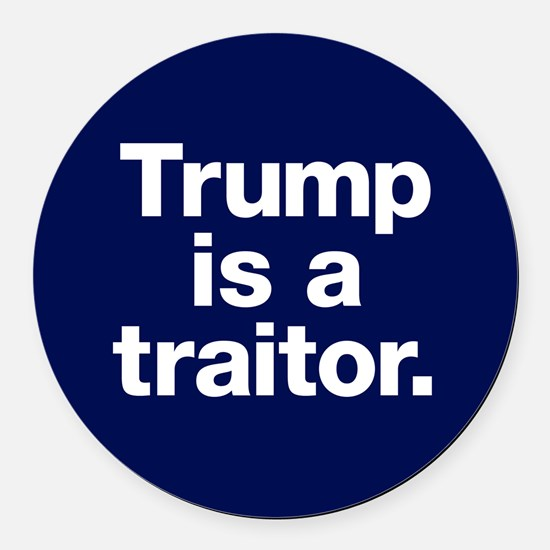 Trump Is A Traitor Round Car Magnet