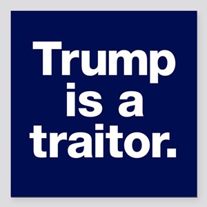 "Trump Is A Traitor Square Car Magnet 3"" X 3&q"