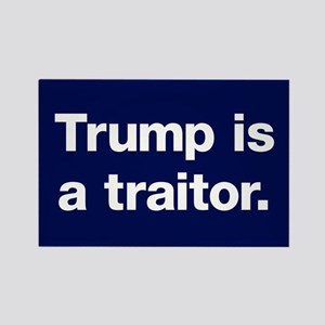 Trump Is A Traitor Rectangle Magnet Magnets
