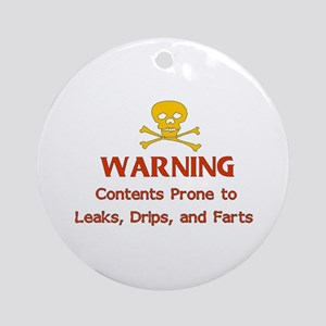 Leaks Drips Farts Ornament (Round)
