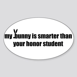 my bunny is smarter than your Oval Sticker (10 pk)