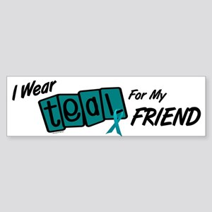 I Wear Teal 8.2 (Friend) Bumper Sticker