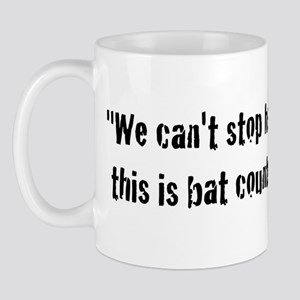 We can't stop here, this is b Mug
