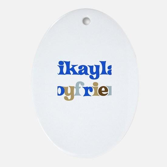 Mikayla's Boyfriend Oval Ornament