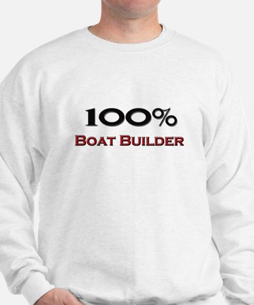 100 Percent Boat Builder Sweatshirt