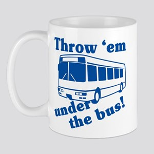 Throw Em Under The Bus Mug