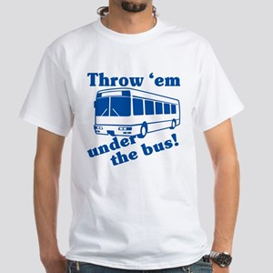 Throw Em Under The Bus White T-Shirt